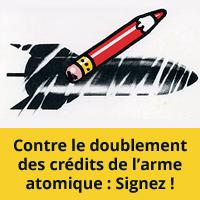 signez la pétition contre le doublement des crédits de l'arme atomique