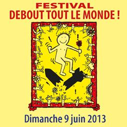 """Festival """"Debout tout le monde"""" le 9 juin 2013"""